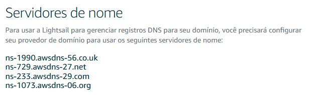 Endereços dos name servers que devem ser configurados no seu domínio.