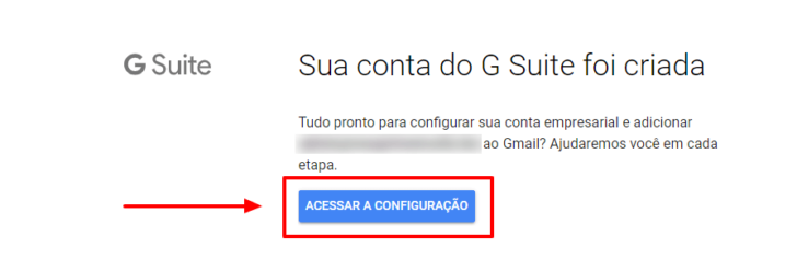 """Para acessar o painel de administração do G Suite, basta clicar no botão """"Acessar a configuração"""""""