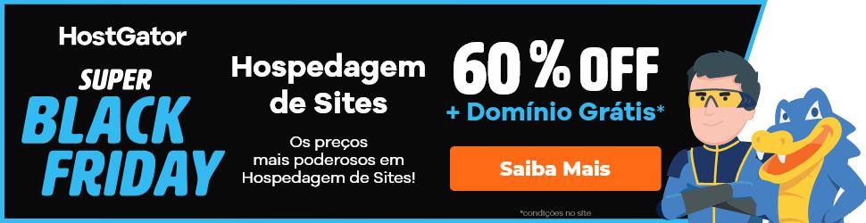 Black Friday HostGator 2019 - Hospedagem de sites com 60% de desconto!