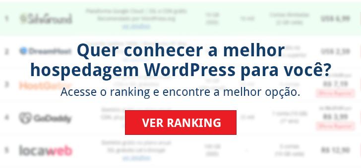 Quer conhecer a melhor hospedagem WordPress para você? Acesse o ranking e encontre a melhor opção. Ver ranking.