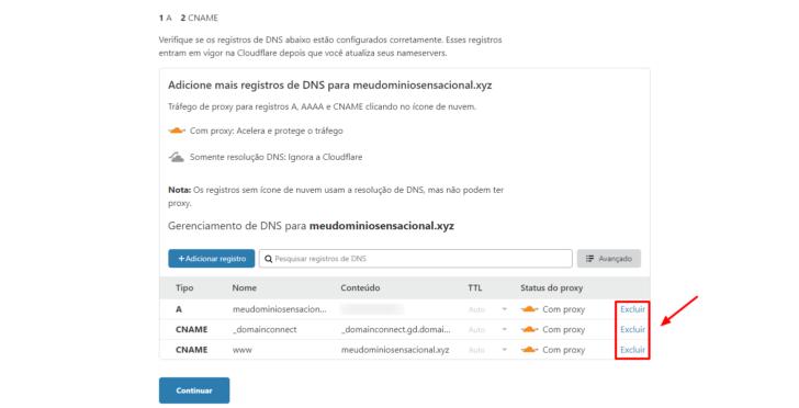 Optei por remover as entradas de DNS existentes, pois ainda não tenho nenhum serviço configurado no meu domínio